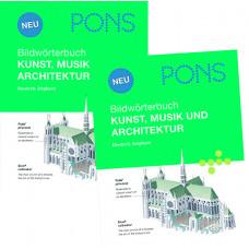 PONS BILDWÖRTERBUCH - KUNST, MUSIK, ARCHITEKTUR
