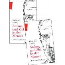 HEINRICH MANN - ANFANG UND ZIEL IST DER MENSCH